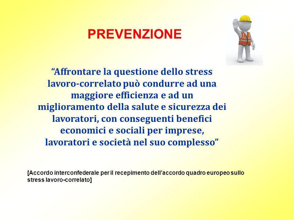 PREVENZIONE Affrontare la questione dello stress lavoro-correlato può condurre ad una maggiore efficienza e ad un miglioramento della salute e sicurez