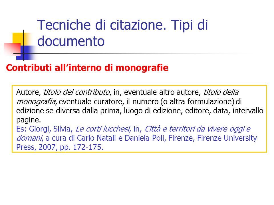 Tecniche di citazione Manuali utili per la citazione Di Domenico, Giovanni, Teoria e pratica della redazione, Milano, Bibliografica, 1994.
