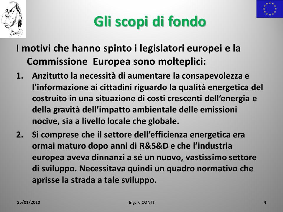 Gli scopi di fondo I motivi che hanno spinto i legislatori europei e la Commissione Europea sono molteplici: 1.Anzitutto la necessità di aumentare la