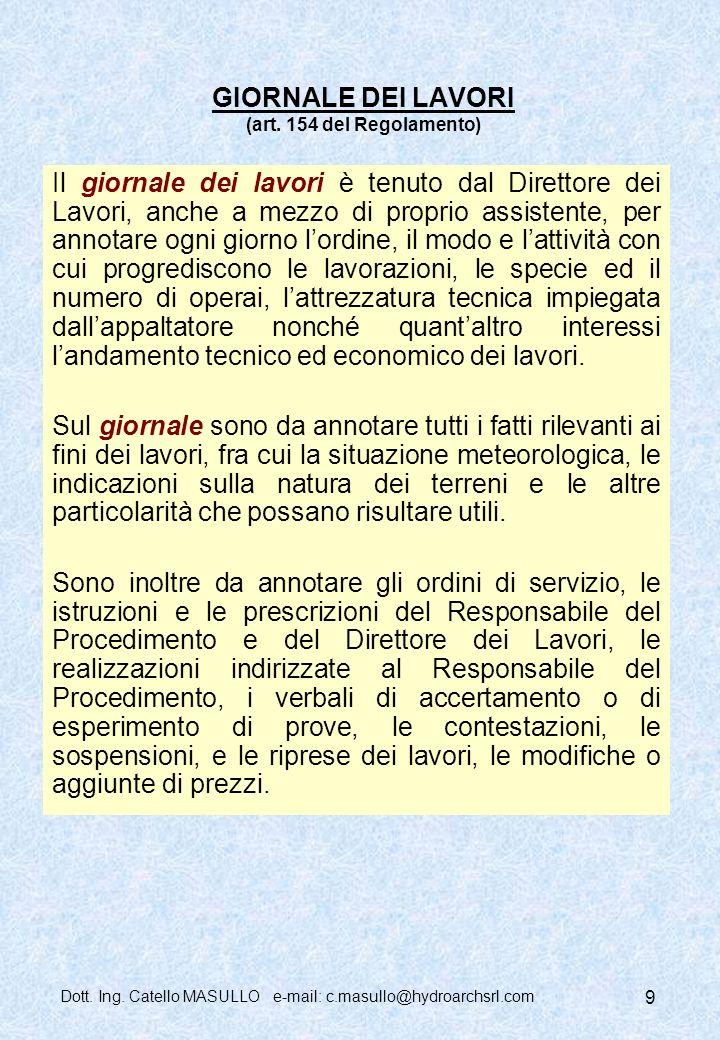 Dott.Ing. Catello MASULLO e-mail: c.masullo@hydroarchsrl.com 9 GIORNALE DEI LAVORI (art.