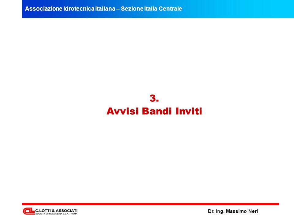 Associazione Idrotecnica Italiana – Sezione Italia Centrale Dr. Ing. Massimo Neri 3. Avvisi Bandi Inviti