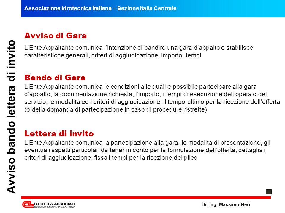 Associazione Idrotecnica Italiana – Sezione Italia Centrale Dr. Ing. Massimo Neri Avviso bando lettera di invito Avviso di Gara LEnte Appaltante comun
