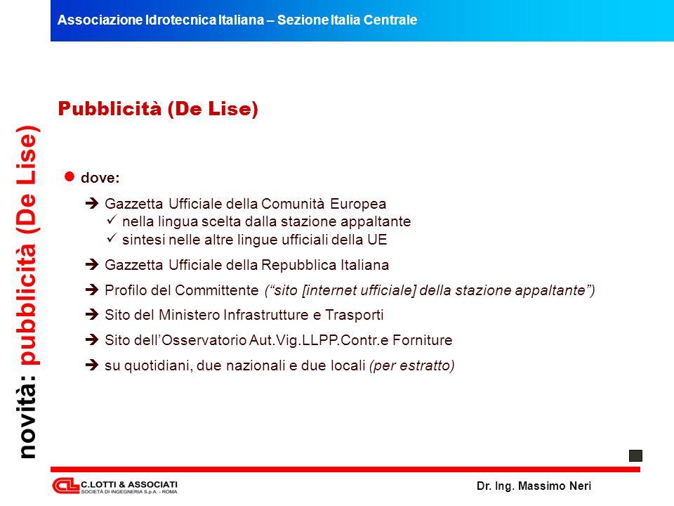 Associazione Idrotecnica Italiana – Sezione Italia Centrale Dr. Ing. Massimo Neri novità: pubblicità (De Lise) Pubblicità (De Lise) dove: Gazzetta Uff