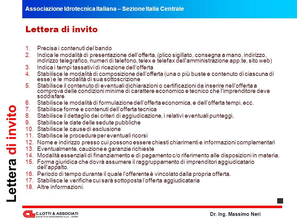 Associazione Idrotecnica Italiana – Sezione Italia Centrale Dr. Ing. Massimo Neri Lettera di invito 1.Precisa i contenuti del bando 2.Indica le modali