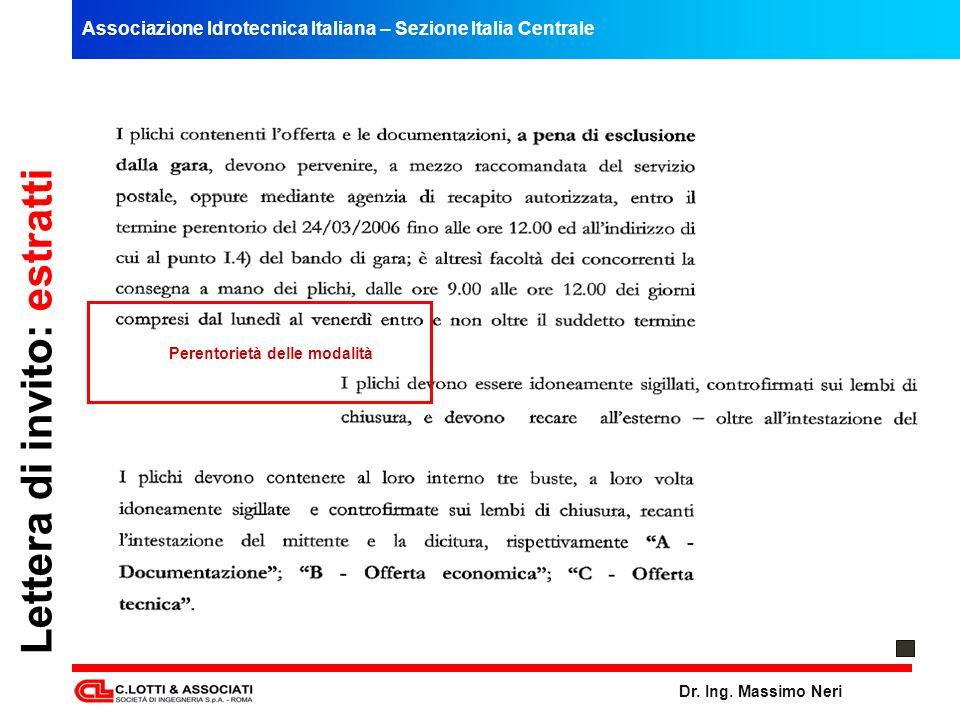 Associazione Idrotecnica Italiana – Sezione Italia Centrale Dr. Ing. Massimo Neri Lettera di invito: estratti Perentorietà delle modalità
