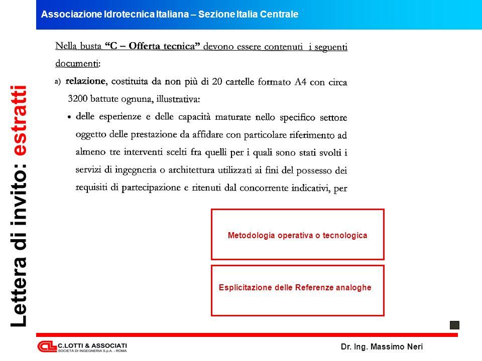 Associazione Idrotecnica Italiana – Sezione Italia Centrale Dr. Ing. Massimo Neri Lettera di invito: estratti Metodologia operativa o tecnologica Espl