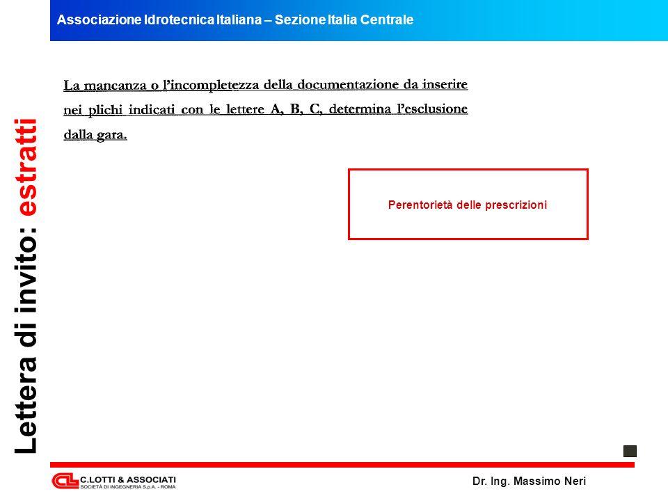 Associazione Idrotecnica Italiana – Sezione Italia Centrale Dr. Ing. Massimo Neri Lettera di invito: estratti Perentorietà delle prescrizioni