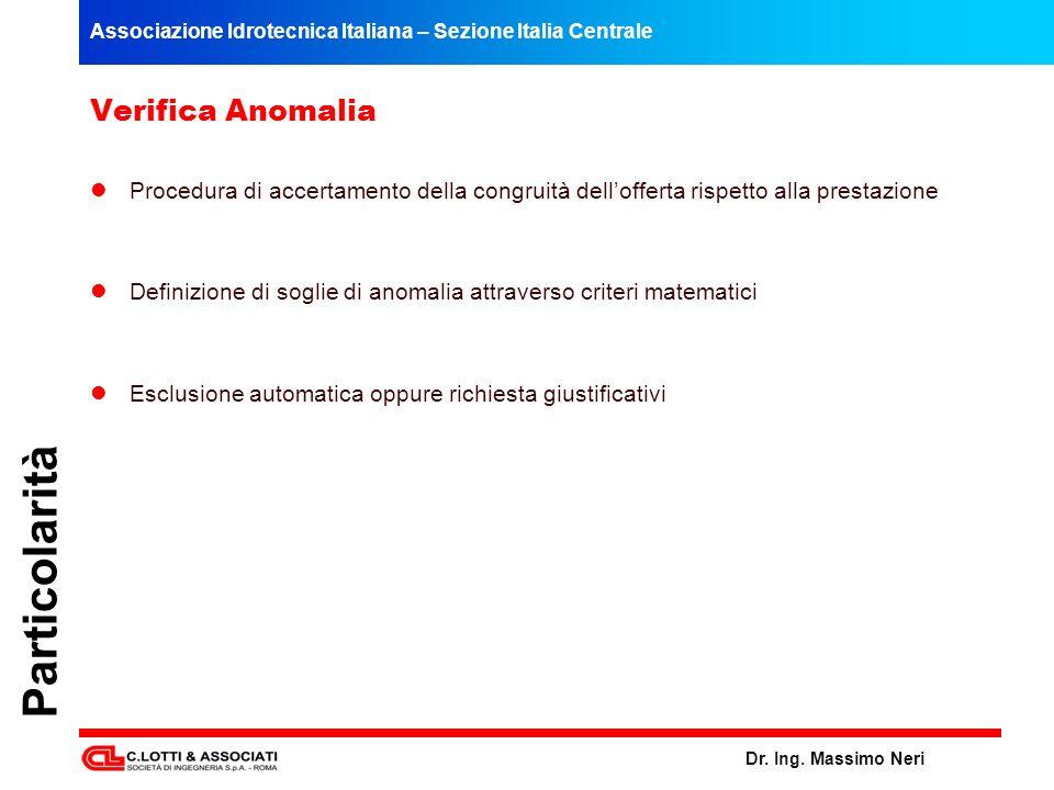 Associazione Idrotecnica Italiana – Sezione Italia Centrale Dr. Ing. Massimo Neri Particolarità Verifica Anomalia Procedura di accertamento della cong