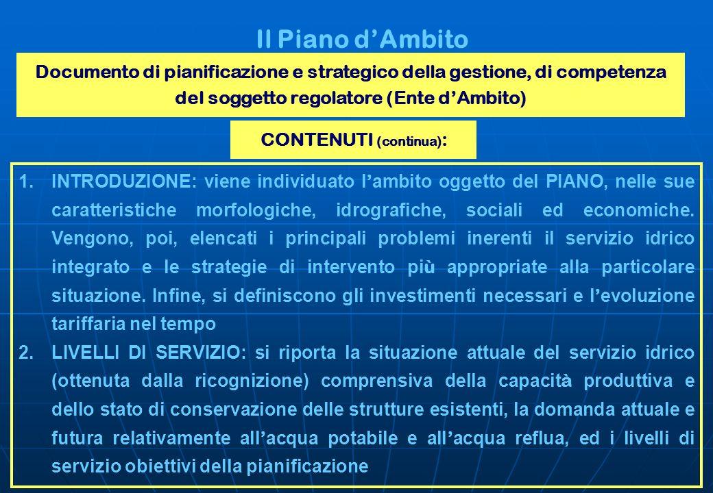 Il Piano dAmbito Documento di pianificazione e strategico della gestione, di competenza del soggetto regolatore (Ente dAmbito) 1.INTRODUZIONE: viene i