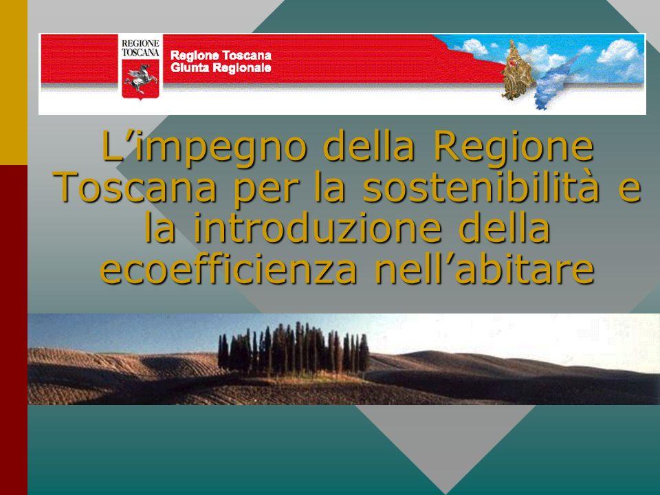 Limpegno della Regione Toscana per la sostenibilità e la introduzione della ecoefficienza nellabitare