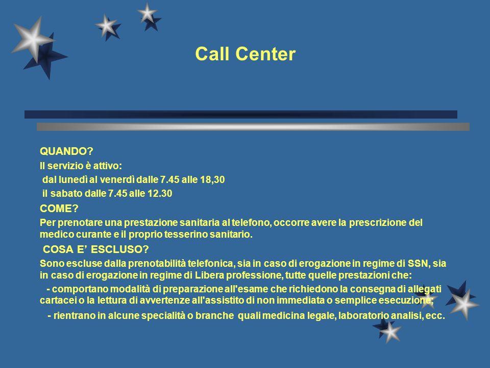 Call Center E il servizio telefonico per prenotare esami diagnostici o visite specialistiche IL CALL CENTER RISPONDE: AL NUMERO 840 003 003 DA TELEFON