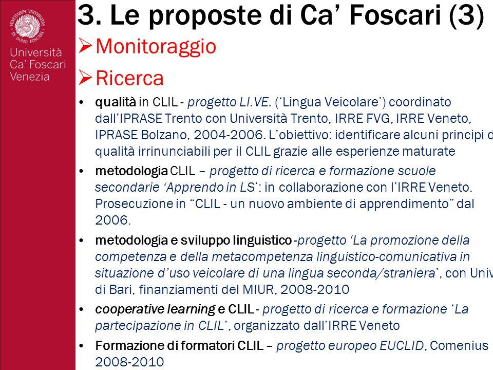 3.Le proposte di Ca Foscari (3) Monitoraggio Ricerca qualità in CLIL - progetto LI.VE.
