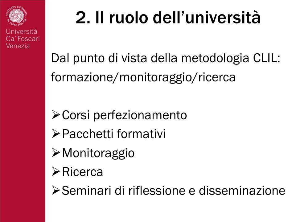 3.Le proposte di Ca Foscari (1) Corso di perfezionamento CLIL PER CHI.