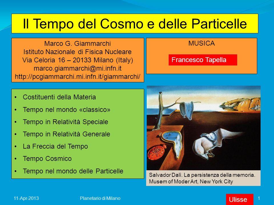 1 Il Tempo del Cosmo e delle Particelle Marco G. Giammarchi Istituto Nazionale di Fisica Nucleare Via Celoria 16 – 20133 Milano (Italy) marco.giammarc