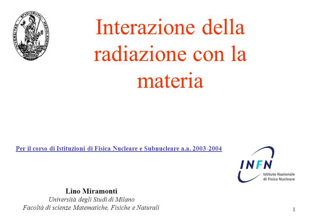 1 Lino Miramonti Università degli Studi di Milano Facoltà di scienze Matematiche, Fisiche e Naturali Per il corso di Istituzioni di Fisica Nucleare e