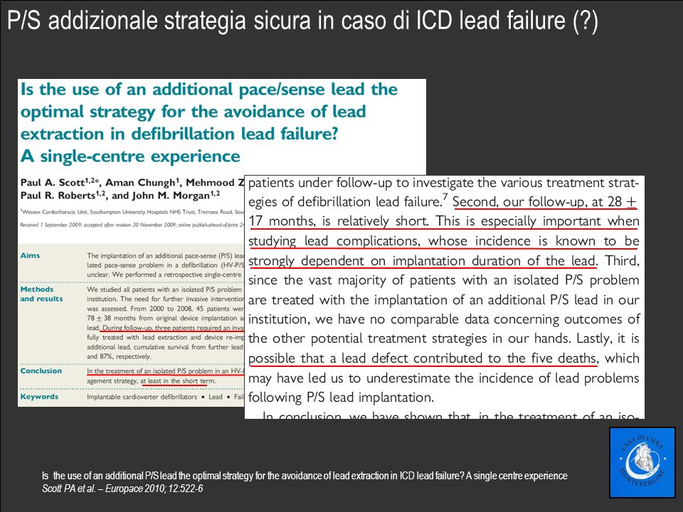Fare clic per modificare lo stile del sottotitolo dello schema Is the use of an additional P/S lead the optimal strategy for the avoidance of lead extraction in ICD lead failure.