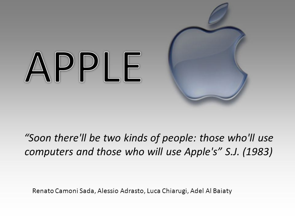 Soon there ll be two kinds of people: those who ll use computers and those who will use Apple s S.J.