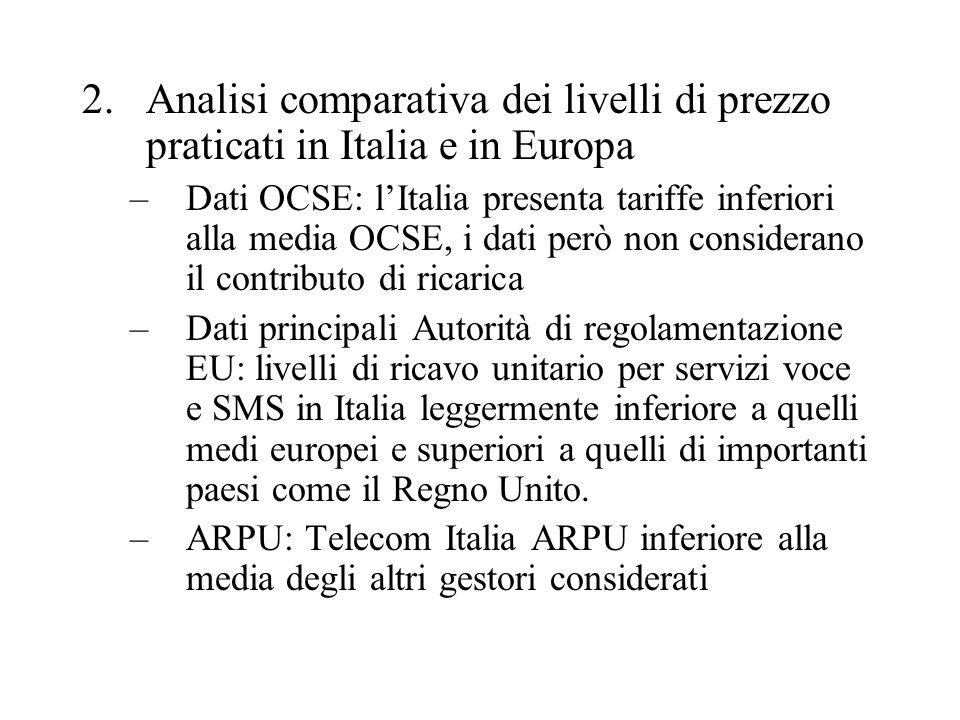 2.Analisi comparativa dei livelli di prezzo praticati in Italia e in Europa –Dati OCSE: lItalia presenta tariffe inferiori alla media OCSE, i dati per