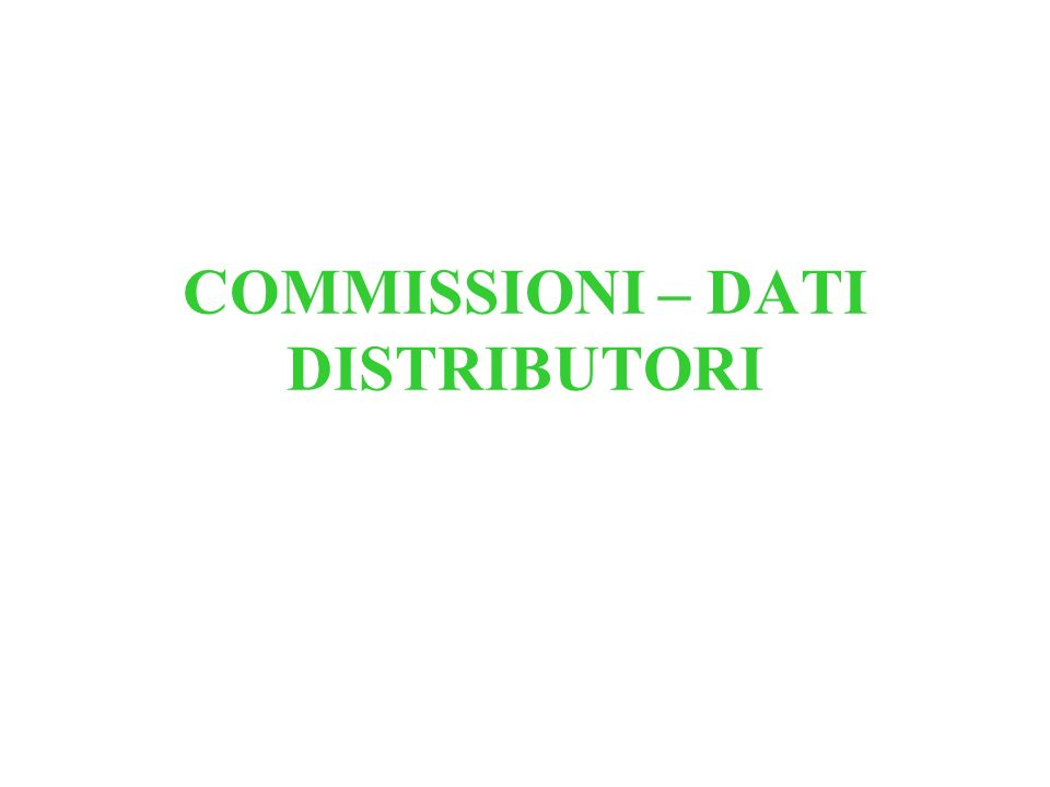 COMMISSIONI – DATI DISTRIBUTORI