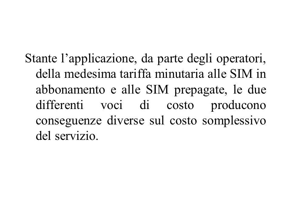 Stante lapplicazione, da parte degli operatori, della medesima tariffa minutaria alle SIM in abbonamento e alle SIM prepagate, le due differenti voci