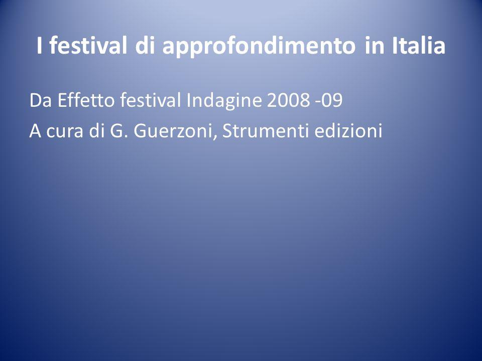 I festival di approfondimento in Italia Da Effetto festival Indagine 2008 -09 A cura di G. Guerzoni, Strumenti edizioni