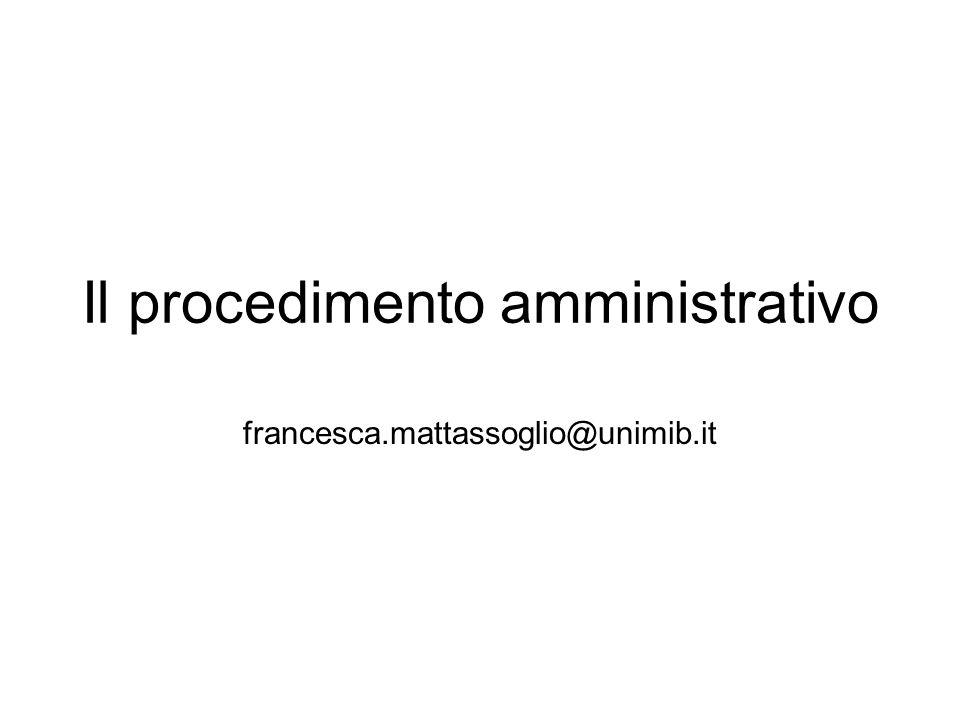 Il procedimento amministrativo francesca.mattassoglio@unimib.it