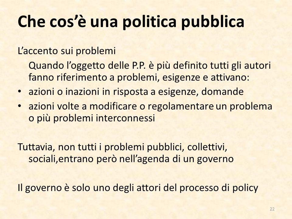 Che cosè una politica pubblica Laccento sui problemi Quando loggetto delle P.P.