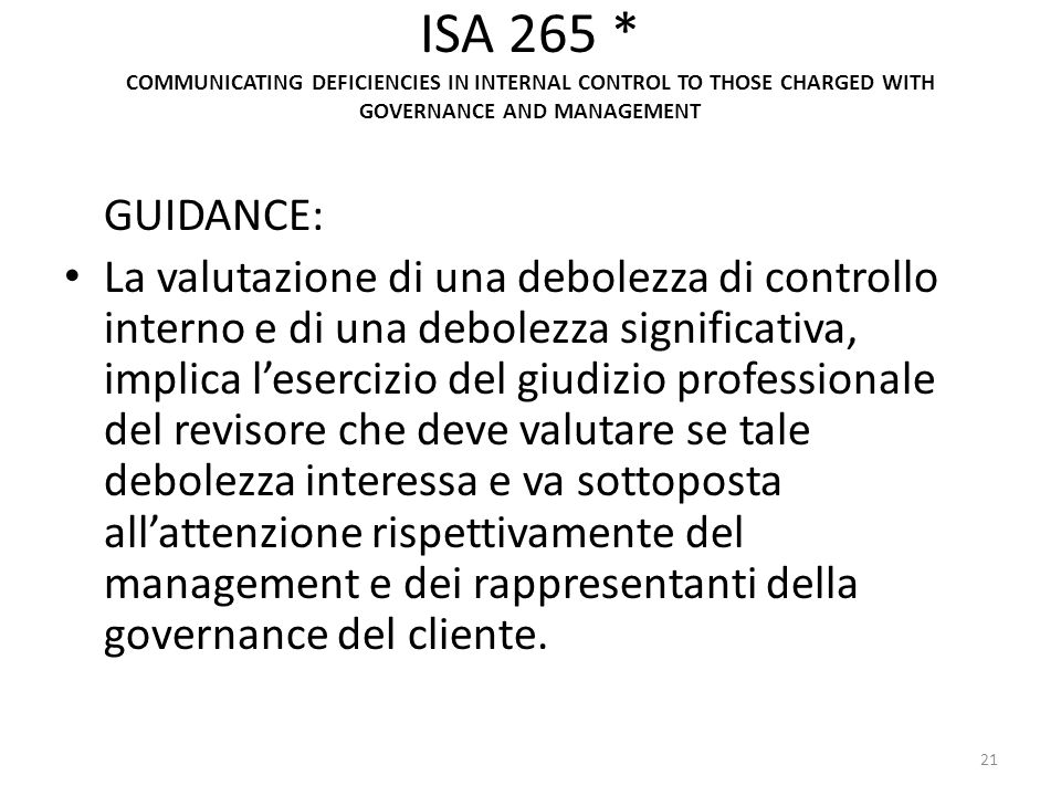 ISA 265 * COMMUNICATING DEFICIENCIES IN INTERNAL CONTROL TO THOSE CHARGED WITH GOVERNANCE AND MANAGEMENT GUIDANCE: La valutazione di una debolezza di