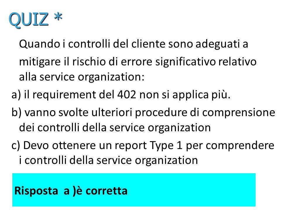 44 Quando i controlli del cliente sono adeguati a mitigare il rischio di errore significativo relativo alla service organization: a) il requirement de