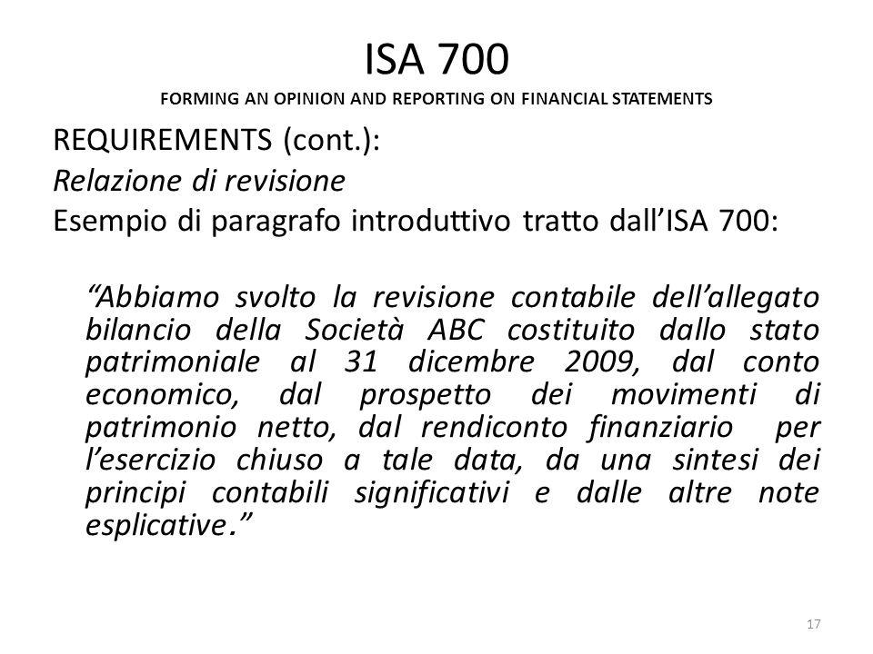 ISA 700 FORMING AN OPINION AND REPORTING ON FINANCIAL STATEMENTS REQUIREMENTS (cont.): Relazione di revisione Esempio di paragrafo introduttivo tratto