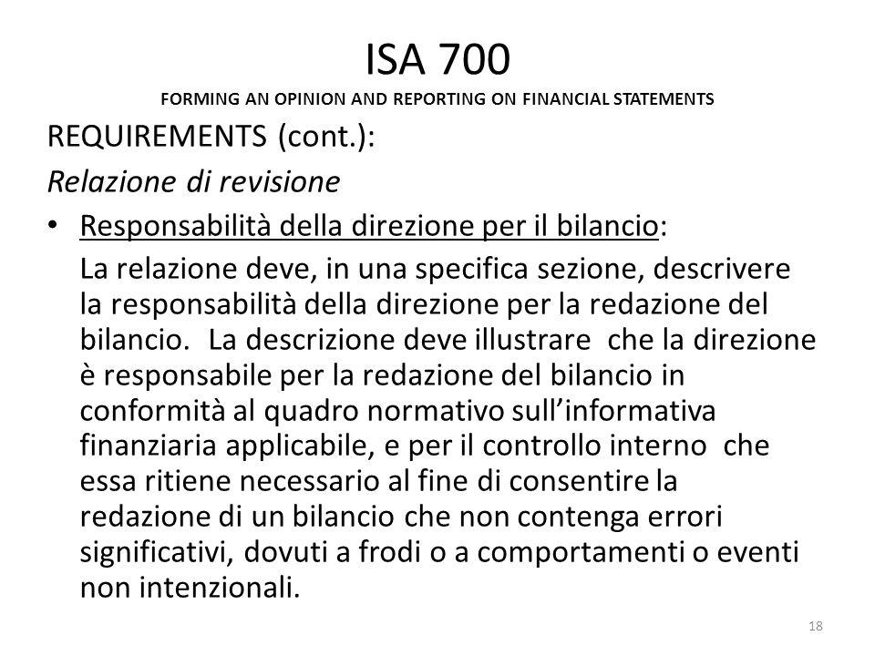 ISA 700 FORMING AN OPINION AND REPORTING ON FINANCIAL STATEMENTS REQUIREMENTS (cont.): Relazione di revisione Responsabilità della direzione per il bi