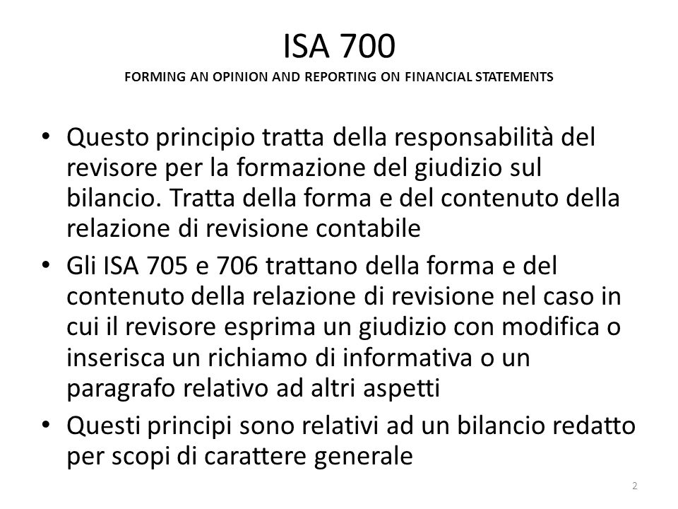 ISA 700 REQUIREMENTS (cont.): Relazione di revisione Firma del revisore La relazione di revisione deve essere firmata.