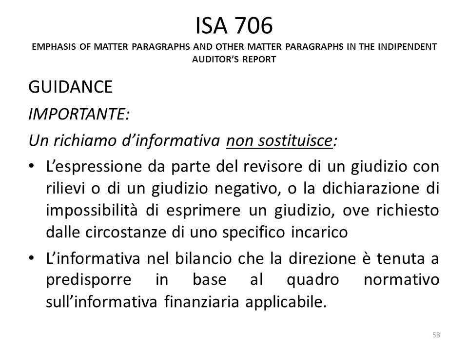 ISA 706 EMPHASIS OF MATTER PARAGRAPHS AND OTHER MATTER PARAGRAPHS IN THE INDIPENDENT AUDITORS REPORT GUIDANCE IMPORTANTE: Un richiamo dinformativa non