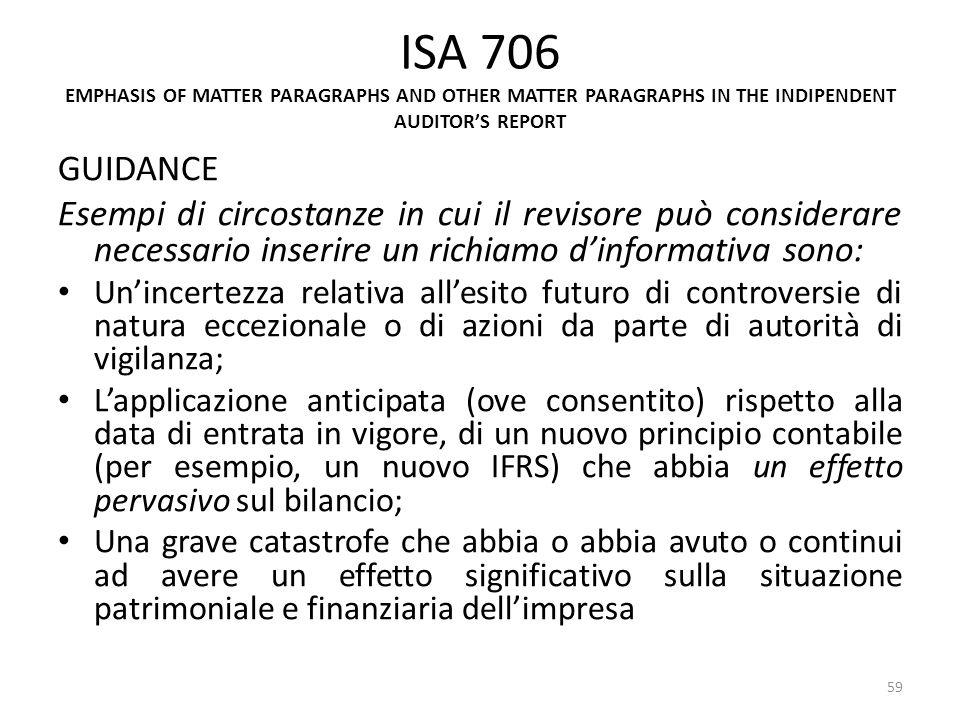 ISA 706 EMPHASIS OF MATTER PARAGRAPHS AND OTHER MATTER PARAGRAPHS IN THE INDIPENDENT AUDITORS REPORT GUIDANCE Esempi di circostanze in cui il revisore
