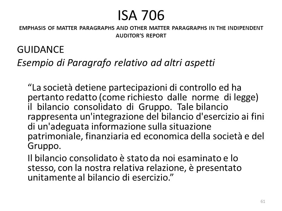 ISA 706 EMPHASIS OF MATTER PARAGRAPHS AND OTHER MATTER PARAGRAPHS IN THE INDIPENDENT AUDITORS REPORT GUIDANCE Esempio di Paragrafo relativo ad altri a