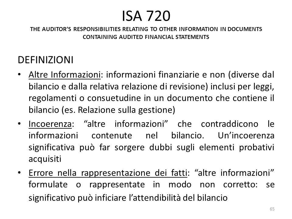 ISA 720 THE AUDITORS RESPONSIBILITIES RELATING TO OTHER INFORMATION IN DOCUMENTS CONTAINING AUDITED FINANCIAL STATEMENTS DEFINIZIONI Altre Informazion