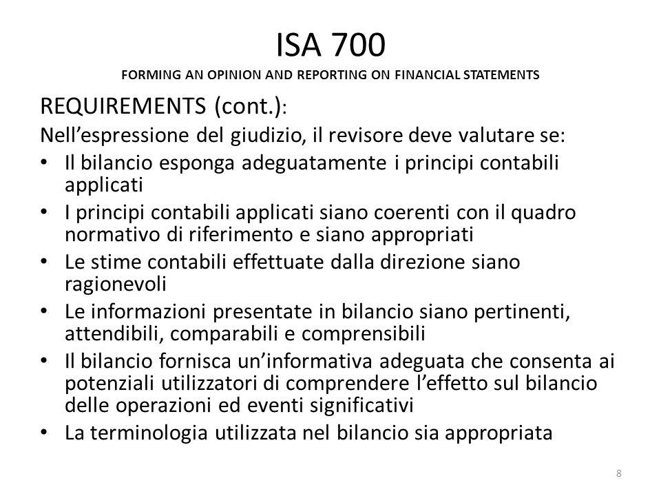 ISA 705 MODIFICATION TO THE OPINION IN THE INDIPENDENT AUDITORS REPORT REQUIREMENTS Conseguenze dellimpossibilità di acquisire elementi probativi sufficienti ed appropriati a causa di limitazioni imposte dalla direzione successivamente allaccettazione dellincarico da parte del revisore Il revisore deve richiedere alla direzione di rimuovere la limitazione, se significativa Se la direzione rifiuta, il revisore deve comunicare tale aspetto ai responsabili della governance e effetture, ove possibile procedure di revisione alternative Se le due soluzioni precedenti non risolvono la materia, il revisore deve valutare se gli eventuali errori potrebbero essere significativi ma non pervasivi o significativi e pervasivi: nel primo caso esprimerà un giudizio con rilievi, nel secondo dichiarerà limpossibilità di esprimere un giudizio 39