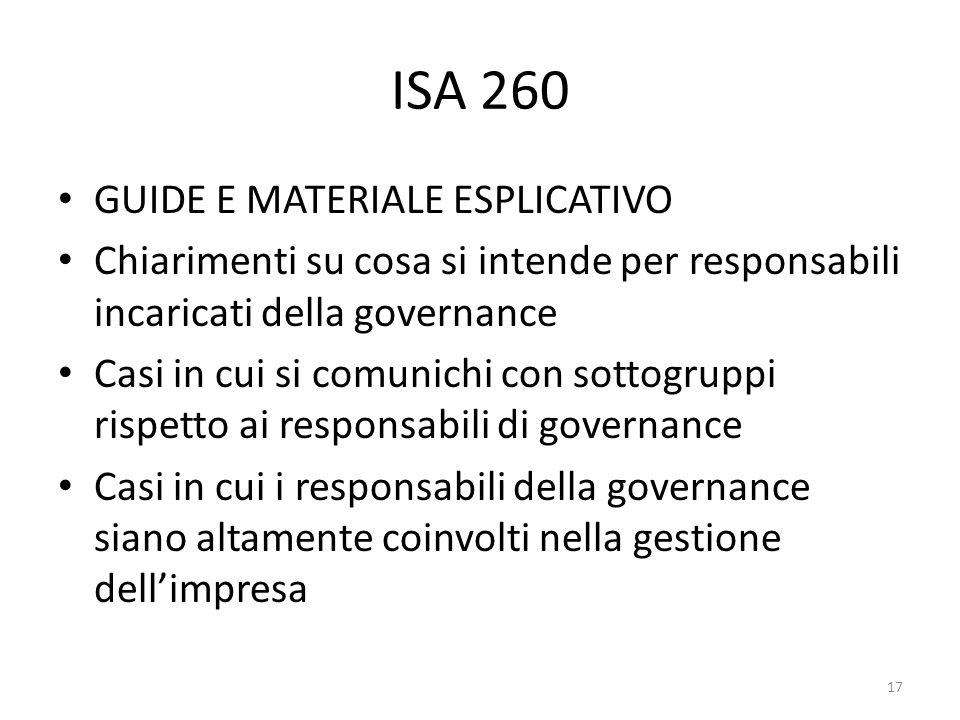 ISA 260 GUIDE E MATERIALE ESPLICATIVO Chiarimenti su cosa si intende per responsabili incaricati della governance Casi in cui si comunichi con sottogr