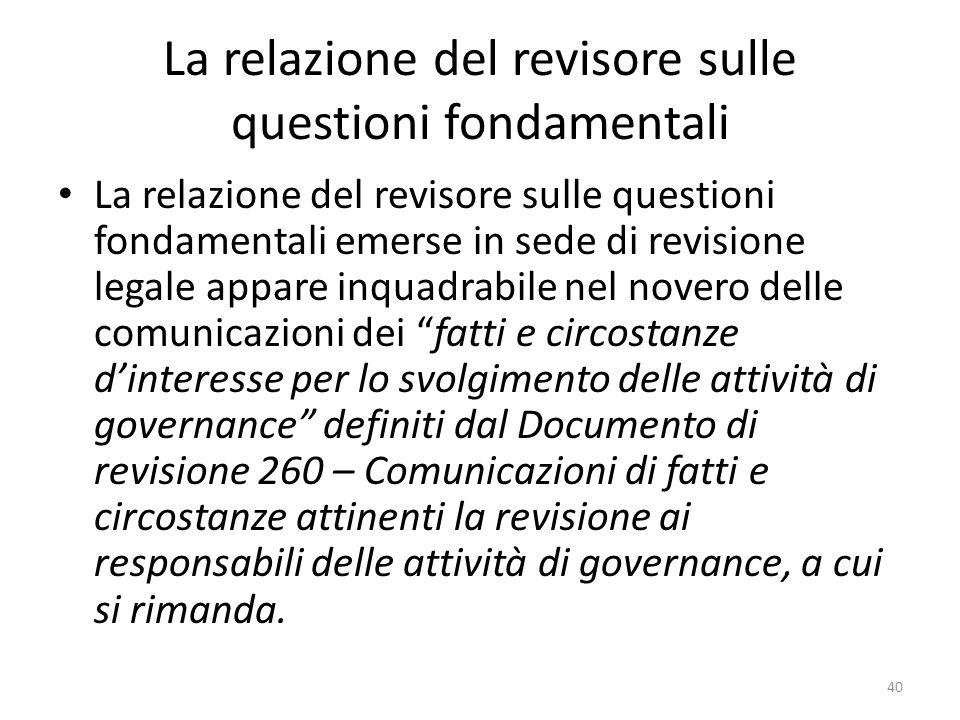 La relazione del revisore sulle questioni fondamentali La relazione del revisore sulle questioni fondamentali emerse in sede di revisione legale appar