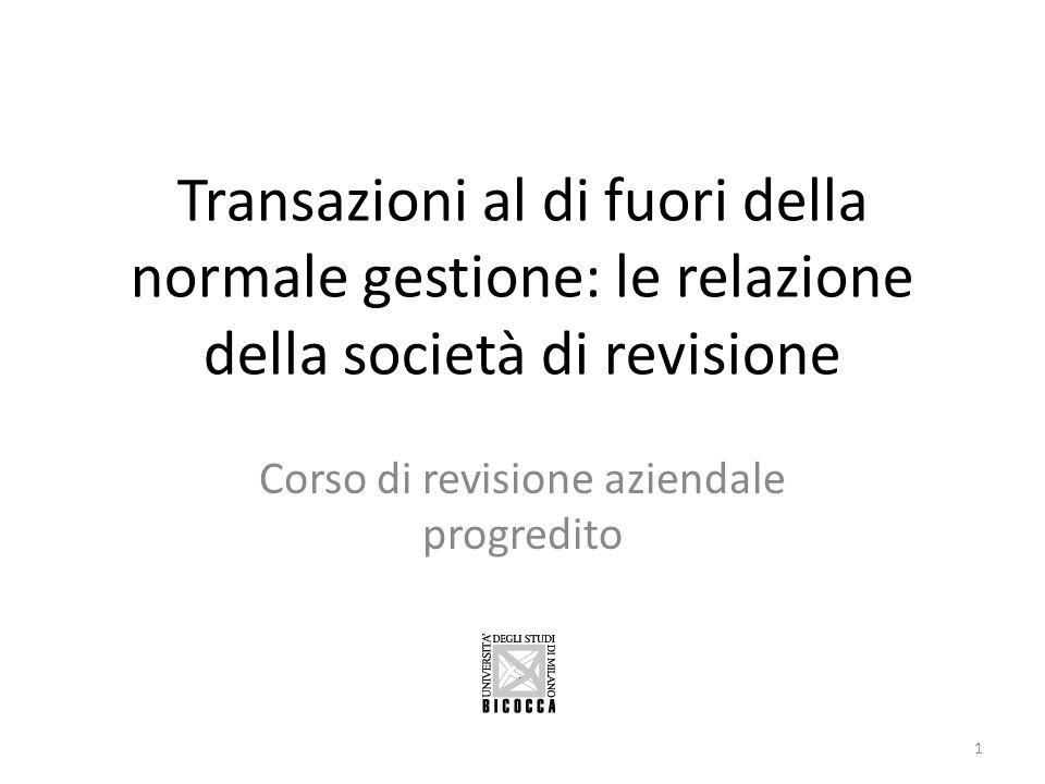Transazioni al di fuori della normale gestione: le relazione della società di revisione Corso di revisione aziendale progredito 1