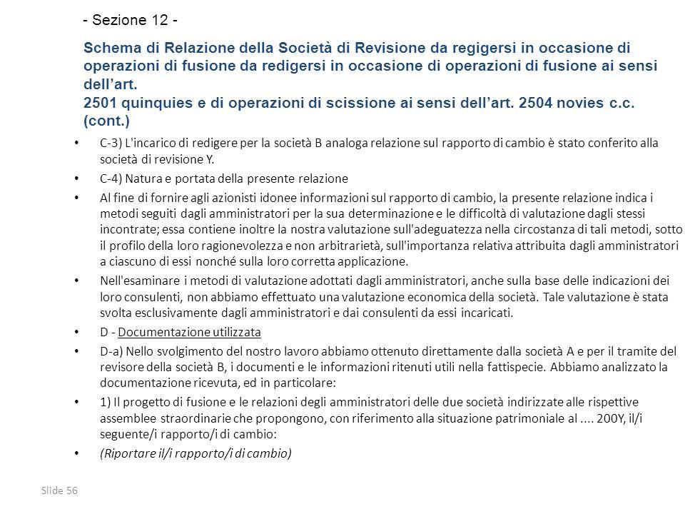 Slide 56 C-3) L incarico di redigere per la società B analoga relazione sul rapporto di cambio è stato conferito alla società di revisione Y.