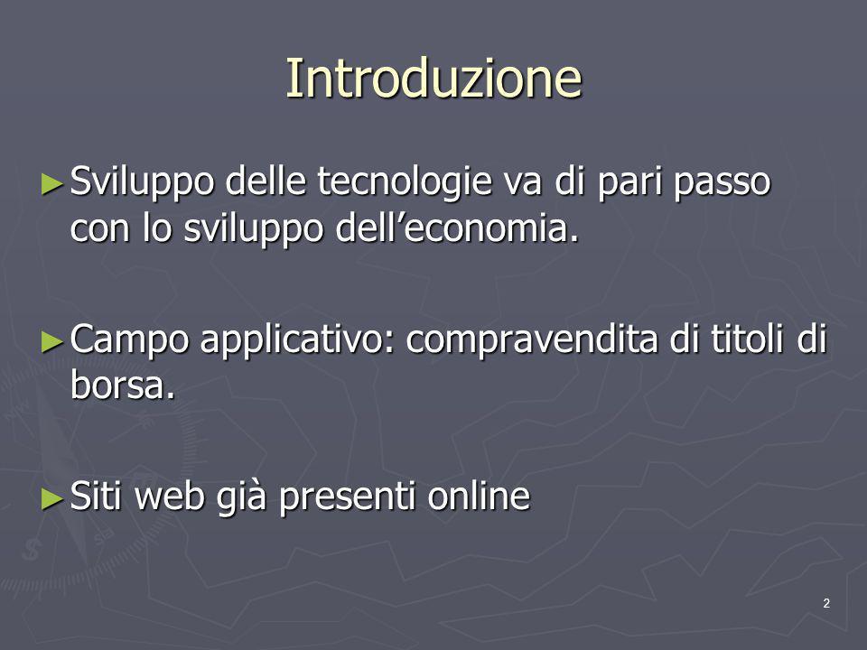 2 Introduzione Sviluppo delle tecnologie va di pari passo con lo sviluppo delleconomia.