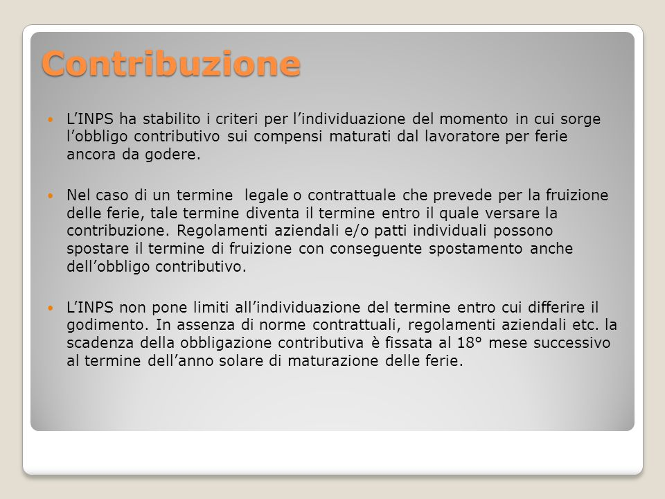 Contribuzione LINPS ha stabilito i criteri per lindividuazione del momento in cui sorge lobbligo contributivo sui compensi maturati dal lavoratore per