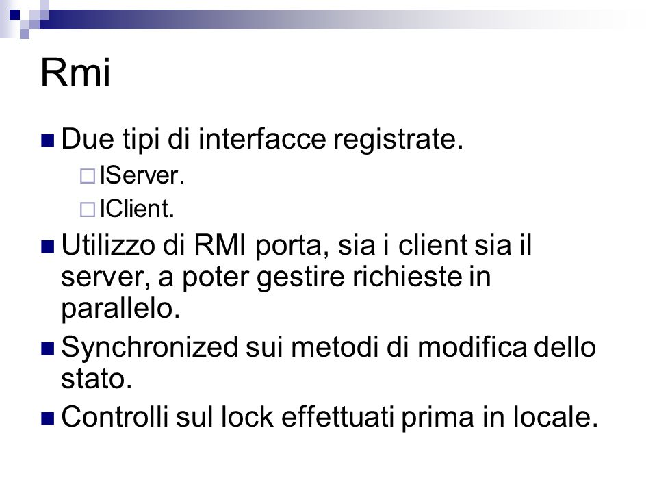 Rmi Due tipi di interfacce registrate. IServer. IClient.