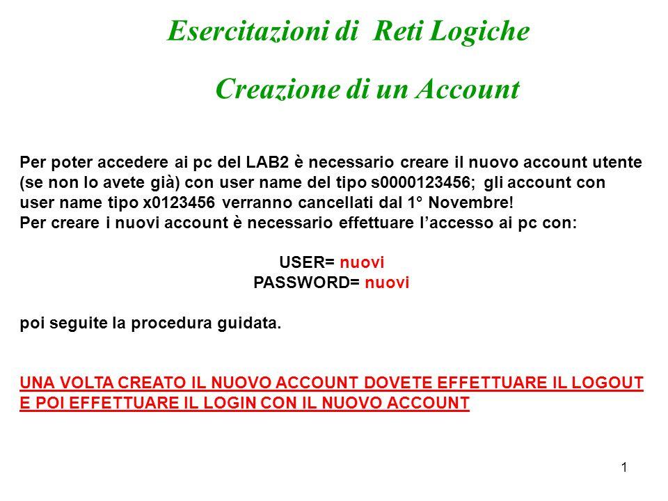 1 Creazione di un Account Per poter accedere ai pc del LAB2 è necessario creare il nuovo account utente (se non lo avete già) con user name del tipo s