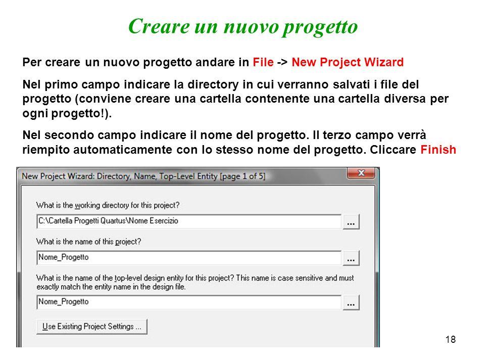 18 Per creare un nuovo progetto andare in File -> New Project Wizard Nel primo campo indicare la directory in cui verranno salvati i file del progetto