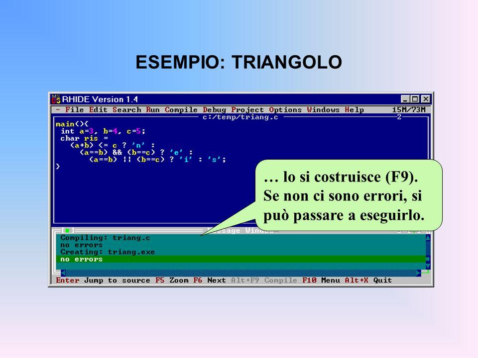 ESEMPIO: TRIANGOLO … lo si costruisce (F9). Se non ci sono errori, si può passare a eseguirlo.