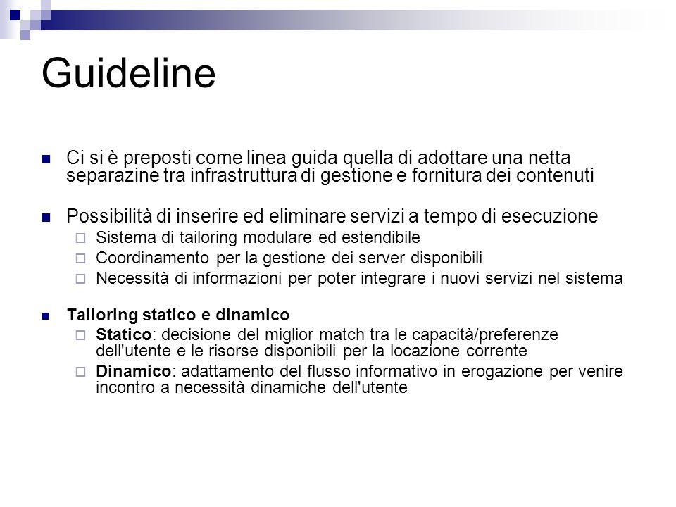 Guideline Ci si è preposti come linea guida quella di adottare una netta separazine tra infrastruttura di gestione e fornitura dei contenuti Possibili