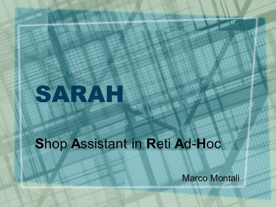 SARAH Shop Assistant in Reti Ad-Hoc Marco Montali