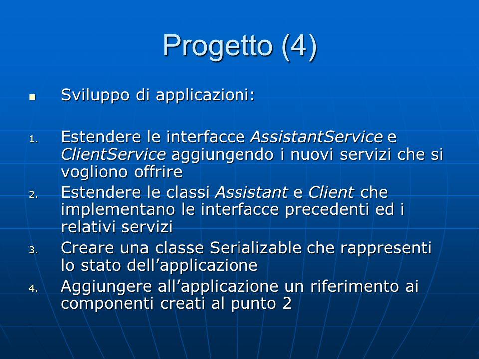 Progetto (4) Sviluppo di applicazioni: Sviluppo di applicazioni: 1.